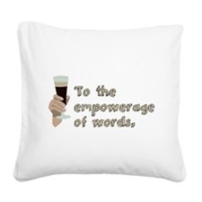 Empowerage of Words Square Canvas Pillow