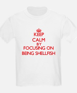 Being Shellfish T-Shirt