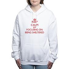 Being Sheltered Women's Hooded Sweatshirt