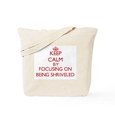 Being Shriveled Tote Bag