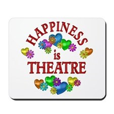 Happiness is Theatre Mousepad