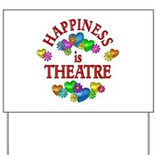 Happiness is Theatre Yard Sign
