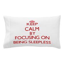 Being Sleepless Pillow Case