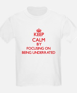 Being Underrated T-Shirt