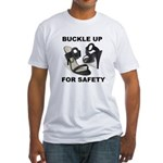 Buckle Up For Safety Fitted T-Shirt