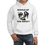Buckle Up For Safety Hooded Sweatshirt
