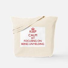 Being Unyielding Tote Bag