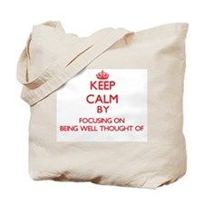 Being Well-Thought-Of Tote Bag