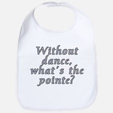 Without dance...pointe? - Bib