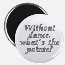 Without dance...pointe? - Magnet