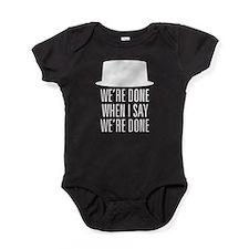 Breaking Bad - Were Done Baby Bodysuit