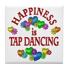 Happiness is Tap Dancing Tile Coaster
