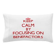 Benefactors Pillow Case