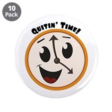 """Quitin' Time! 3.5"""" Button (10 pack)"""
