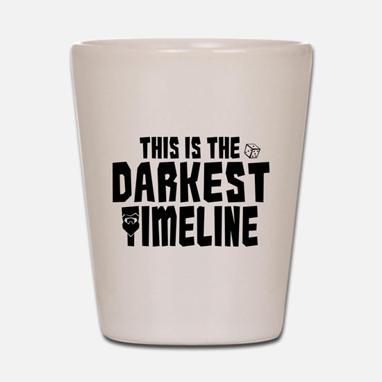 This Is The Darkest Timeline Community Shot Glass