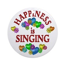 Happiness is Singing Ornament (Round)