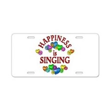 Happiness is Singing Aluminum License Plate