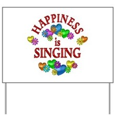 Happiness is Singing Yard Sign