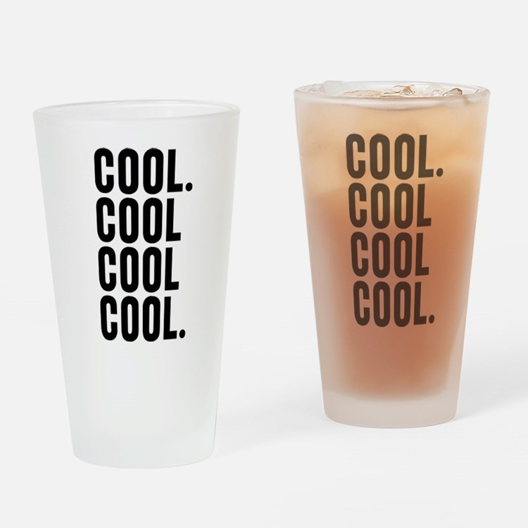 Cool Cool Cool Community Drinking Glass