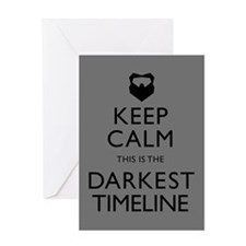 Keep Calm Darkest Timeline Community Greeting Card