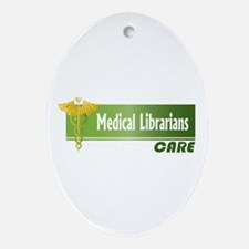 Medical Librarians Care Oval Ornament