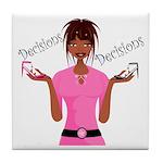 Decisions Decisions Tile Coaster