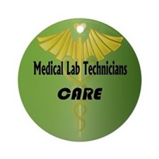 Medical Lab Technicians Care Ornament (Round)