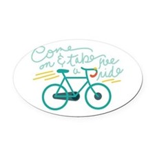 Come Ride Oval Car Magnet