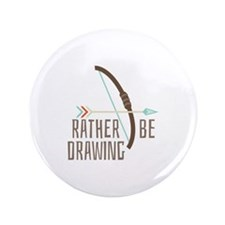 """Rather Be Drawing 3.5"""" Button"""