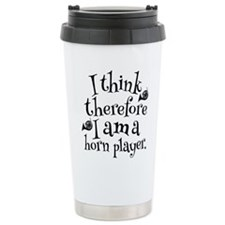 I Think Therefore I Am Horn Player Travel Mug