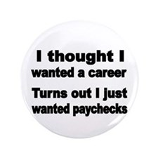 """I Thought Wanted A Career. Turns Out 3.5"""" But"""