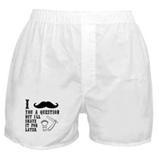 I Mustache You A Question Boxer Shorts