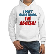 Don't Need A Recipe Abuelo Hoodie