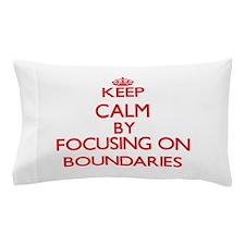 Boundaries Pillow Case