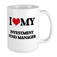 I love my Investment Fund Manager Mugs
