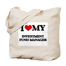 I love my Investment Fund Manager Tote Bag