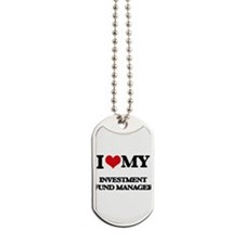 I love my Investment Fund Manager Dog Tags
