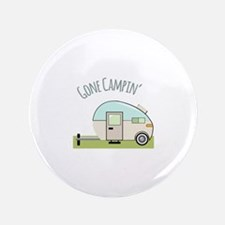"Gone Campin 3.5"" Button"