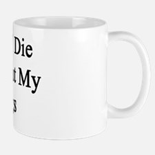 I Will Die Without My Pigs  Mug