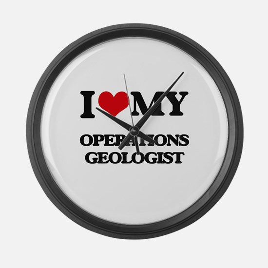 I love my Operations Geologist Large Wall Clock