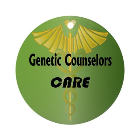 Genetic Counselors Care Ornament (Round)