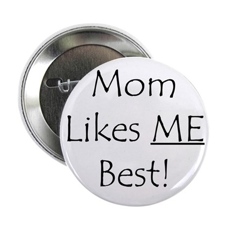 "Mom Likes Me Best! 2.25"" Button (100 pack)"
