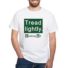 Tread Lightly Breaking Bad Shirt