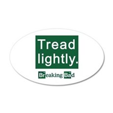 Tread Lightly Breaking Bad Wall Decal