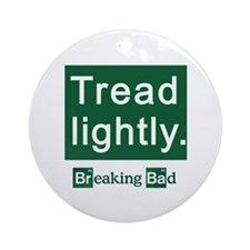 Tread Lightly Breaking Bad Ornament (Round)