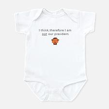 I THINK, THEREFORE I AM NOT O Infant Bodysuit