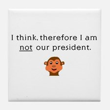 I THINK, THEREFORE I AM NOT O Tile Coaster