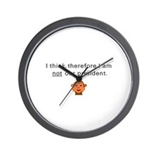 I THINK, THEREFORE I AM NOT O Wall Clock