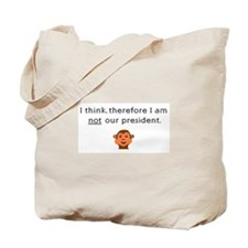 I THINK, THEREFORE I AM NOT O Tote Bag