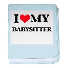 I love my Babysitter baby blanket